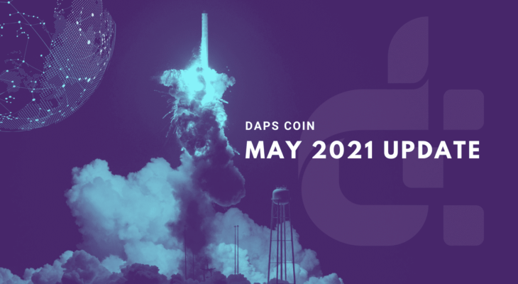 DAPS Coin May 2021 Update